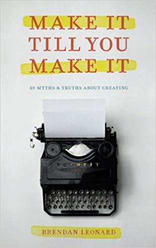 March 2019:  Make It Till You Make It by Brendan Leonard