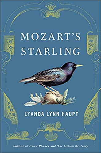 June 2018:  Mozart's Starling by Lyanda Lynn Haupt