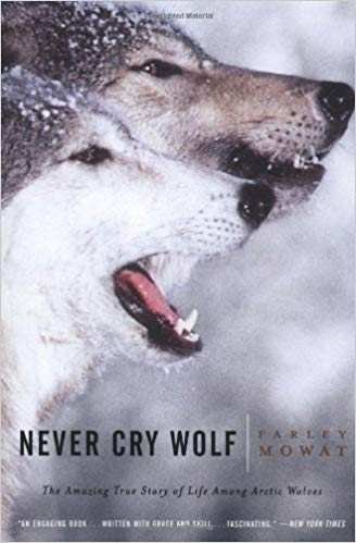 October 2018:  Never Cry Wolf by Farley Mowat