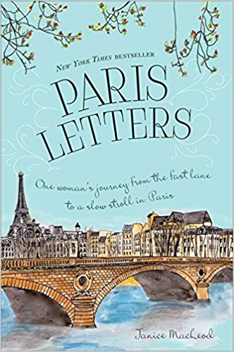July 2018:  Paris Letters by Janice MacLeod