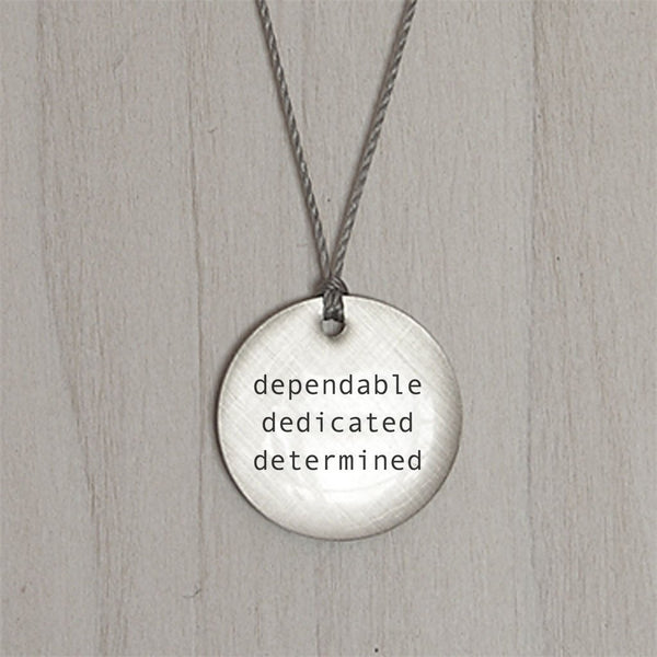 Dependable Dedicated Determined Pendant