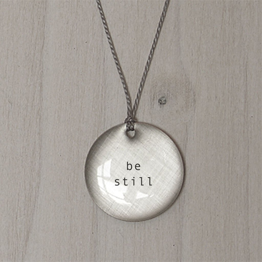 Be Still Pendant