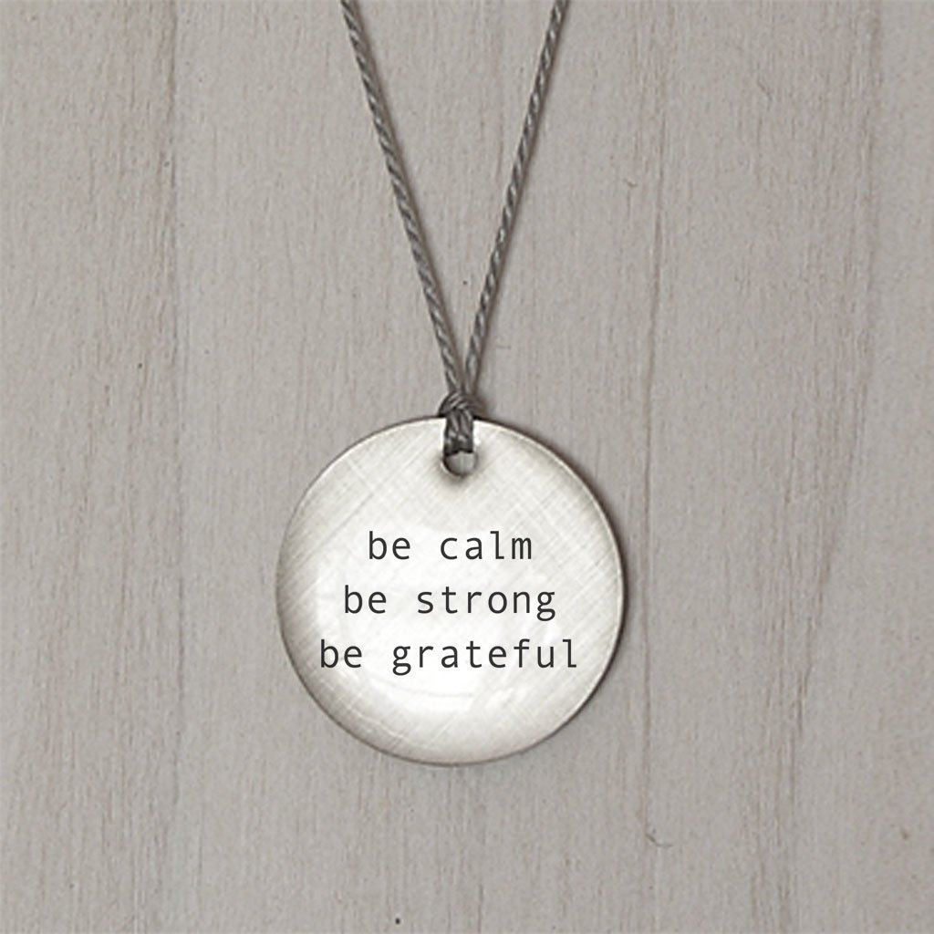 Be Calm Be Strong Be Grateful Pendant