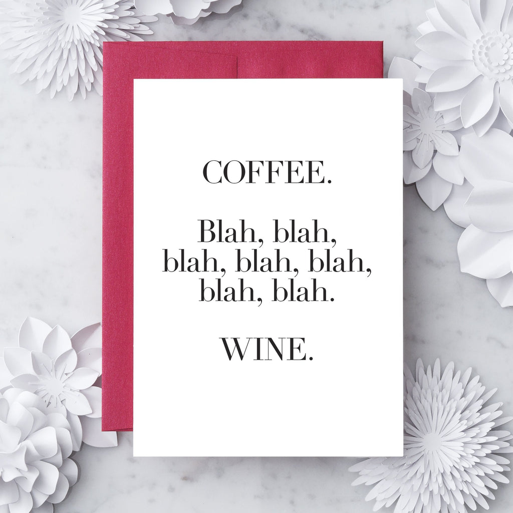 Coffee, Blah Blah, Blah, Wine