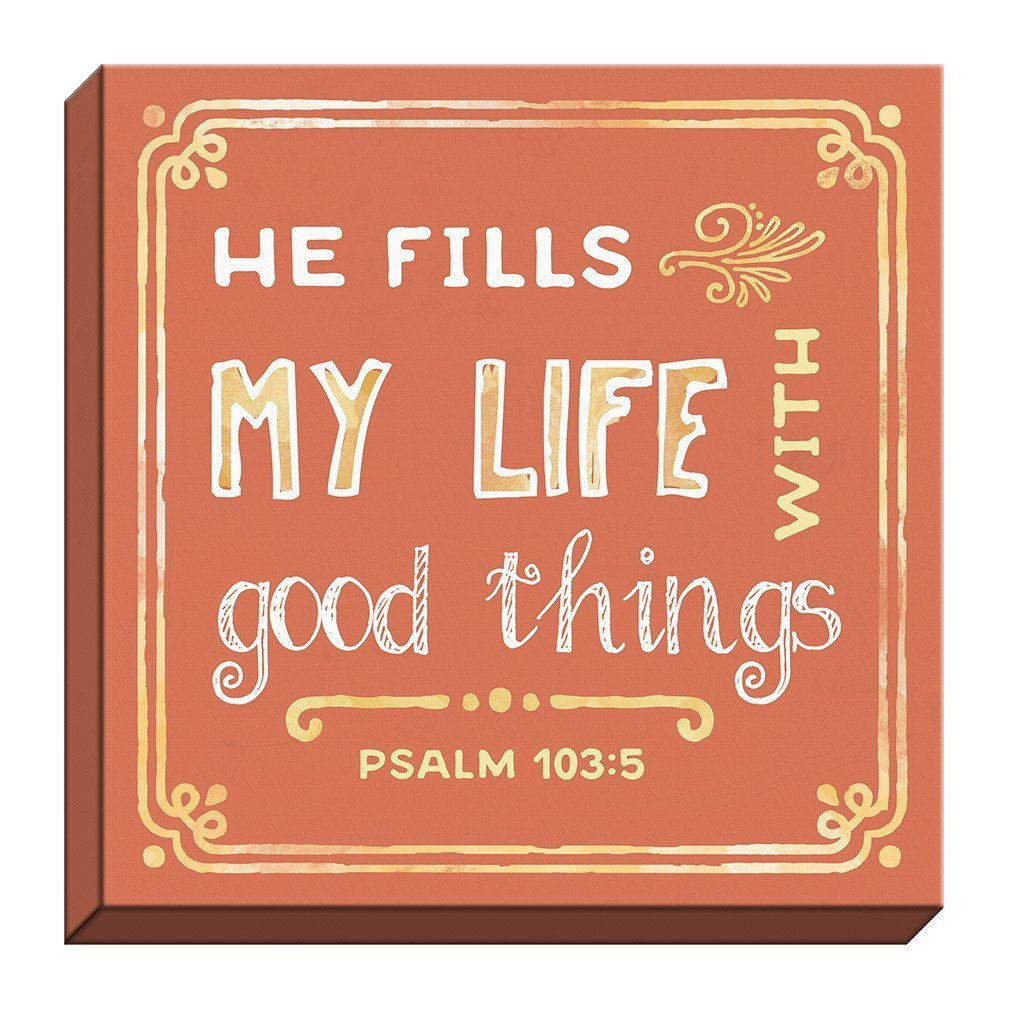 He Fills My Life Canvas