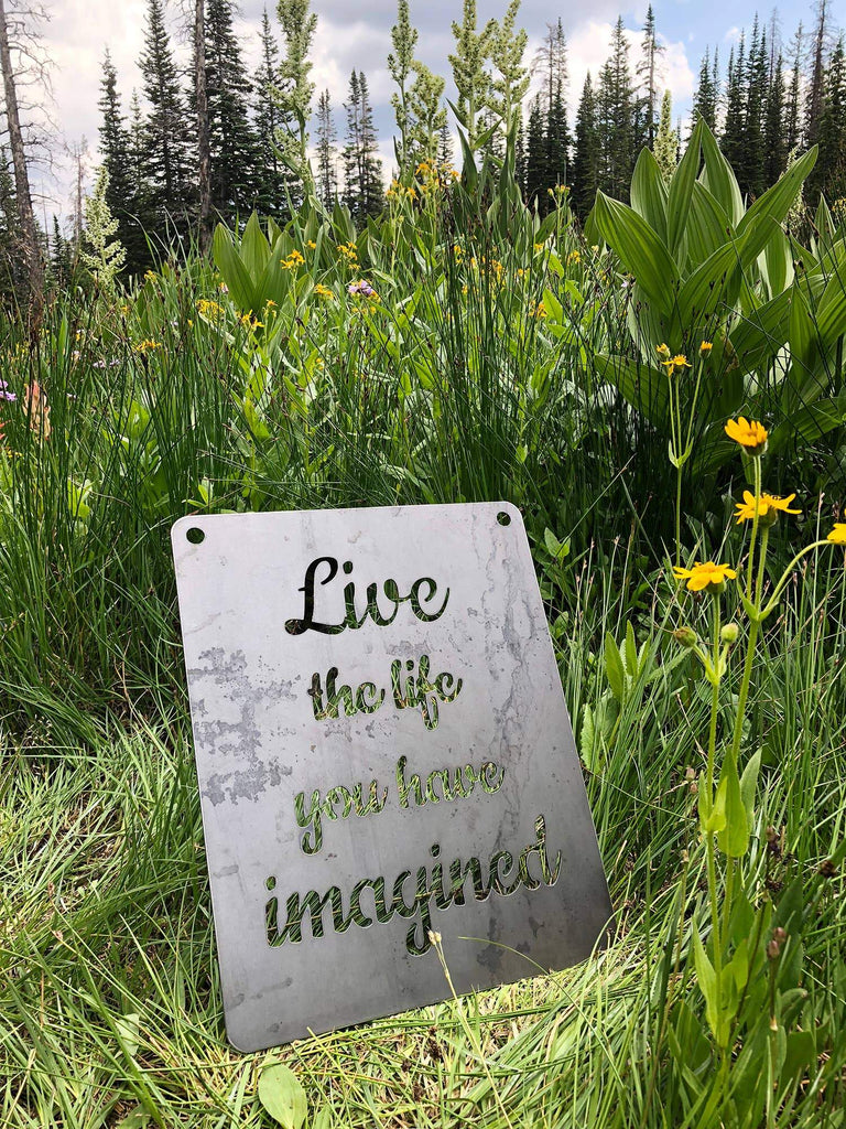 "11"" x 14"" ""Live the life you have imagined"" Sign"