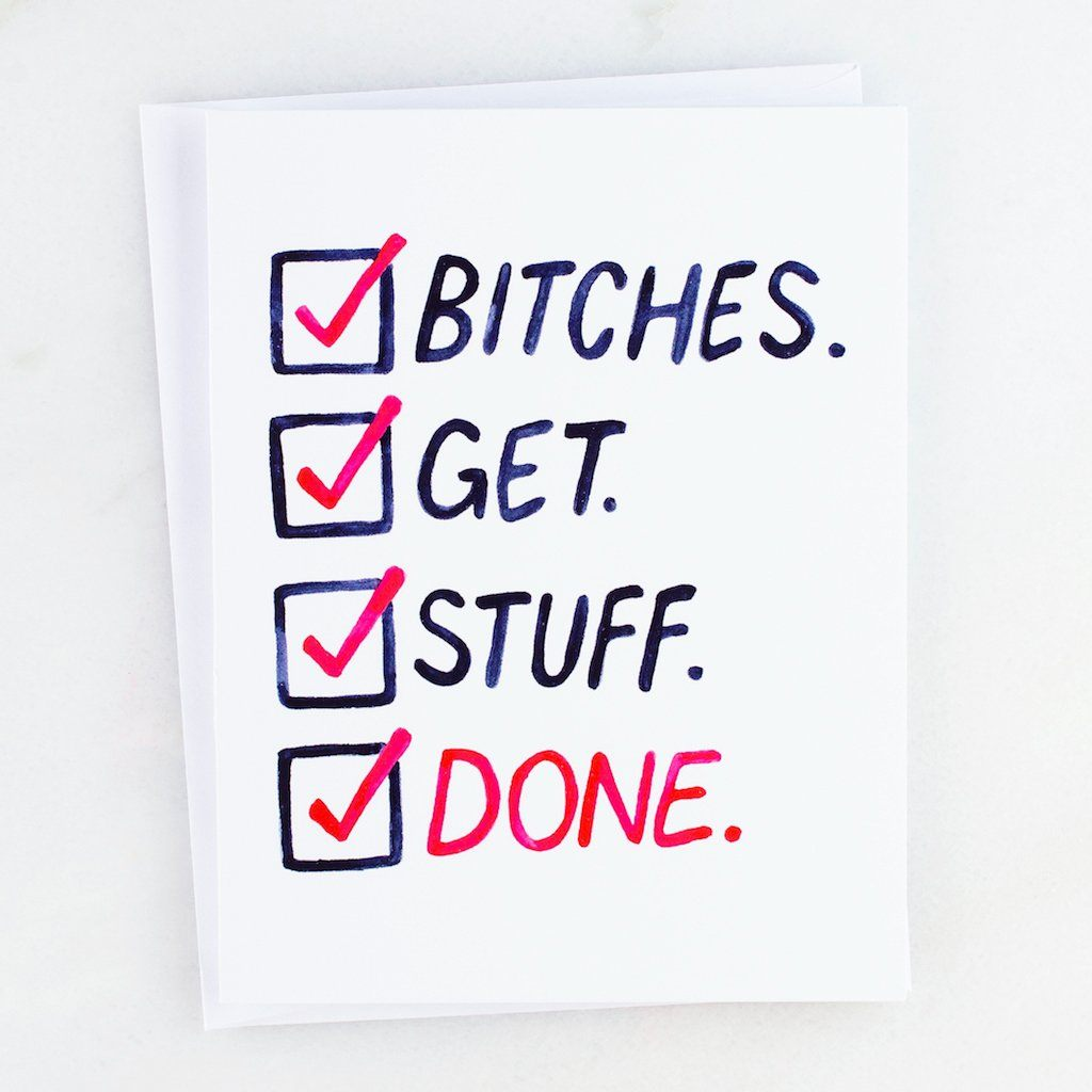 Bitches Get Stuff Done Card
