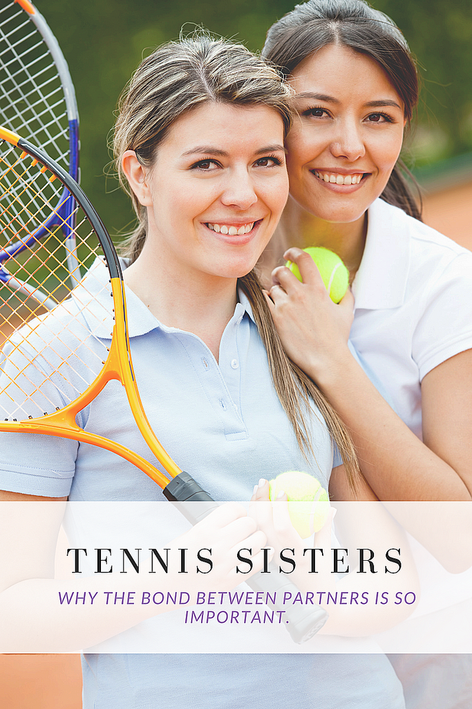 Blog Post | Tennis Sisters | Why is it best to have a bond with your tennis partner?