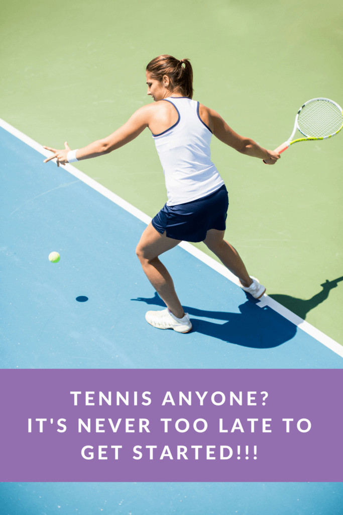 Tennis Anyone? | It's Never Too Late To Get Started