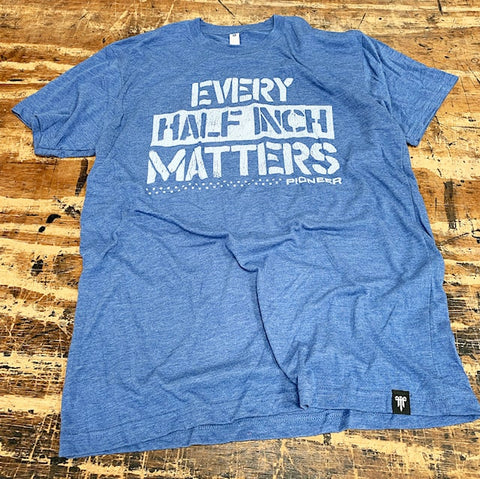"Pioneer ""Every Half Inch Matters"" Tee (Royal Blue) - 9 for 9"