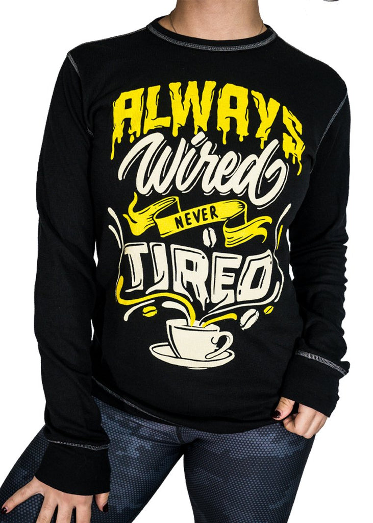 Feed Me Fight Me Always Wired Never Tired Thermal - 9 for 9