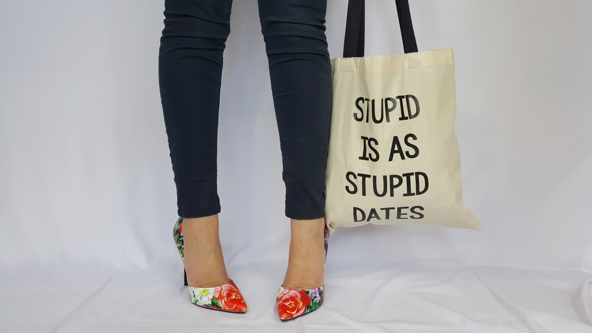 Stupid is as Stupid Dates Tote Bag