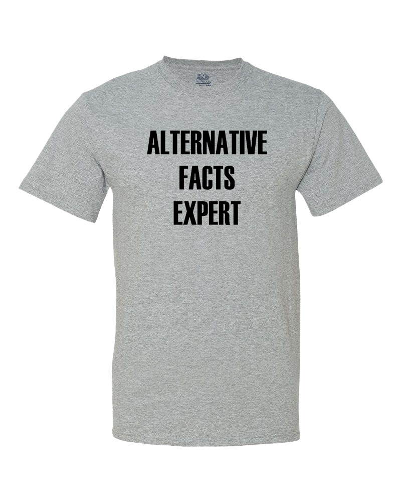 Alternative Facts Expert Women's Shirt