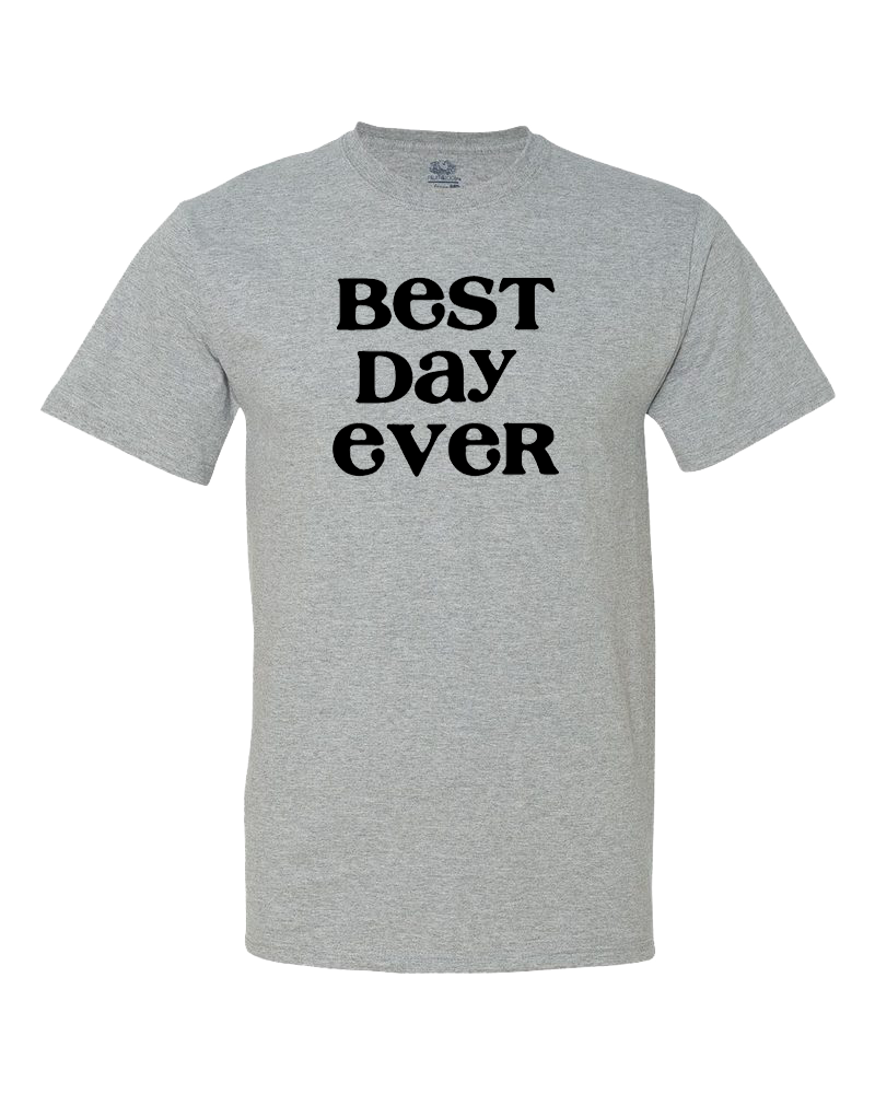 Best Day Ever Women's Shirt