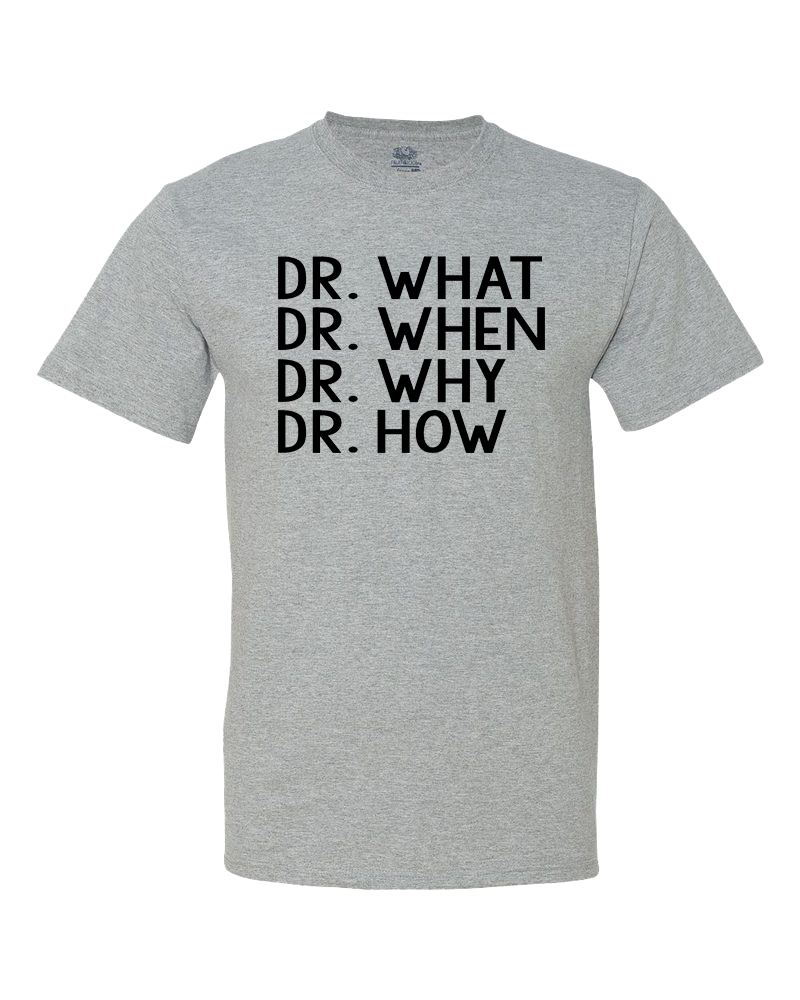 Dr What, Dr When,...Big Kid Shirt
