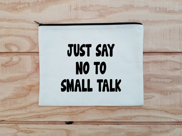 Just Say NO to Small Talk Carry All Bag