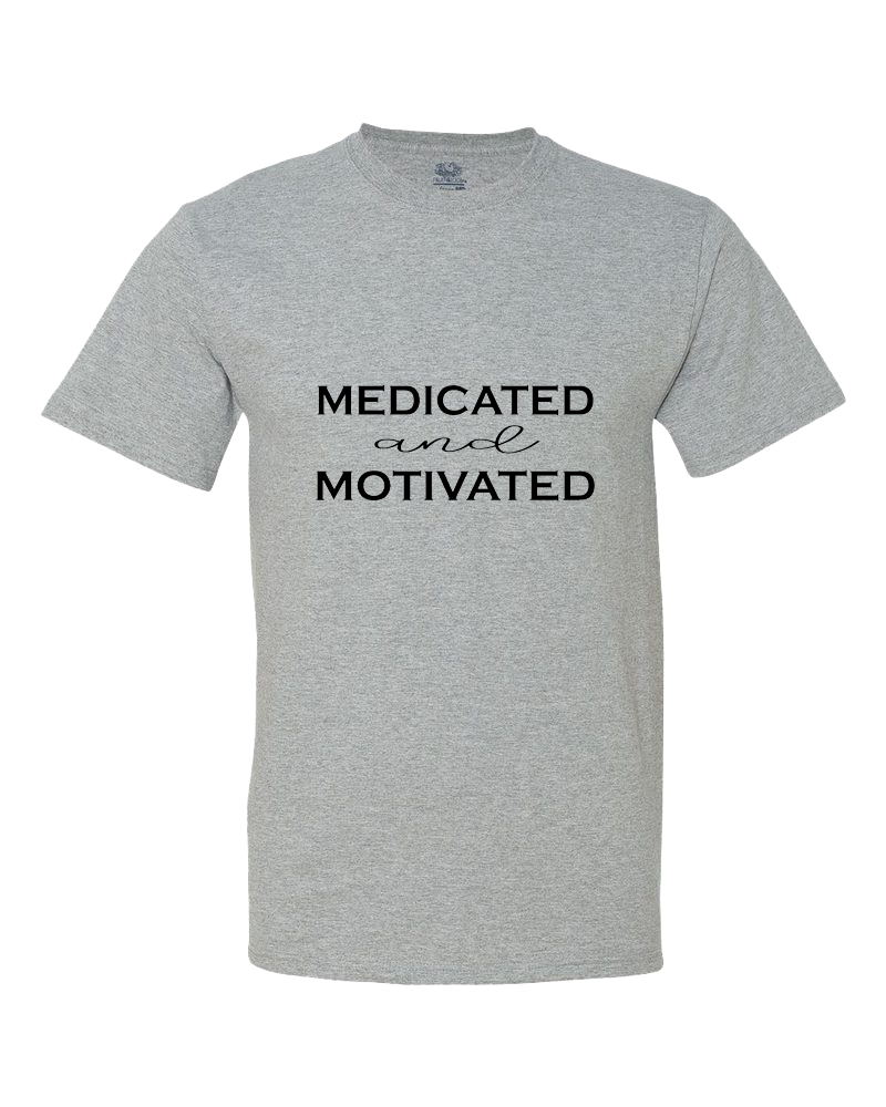 Medicated and Motivated Women's Shirt
