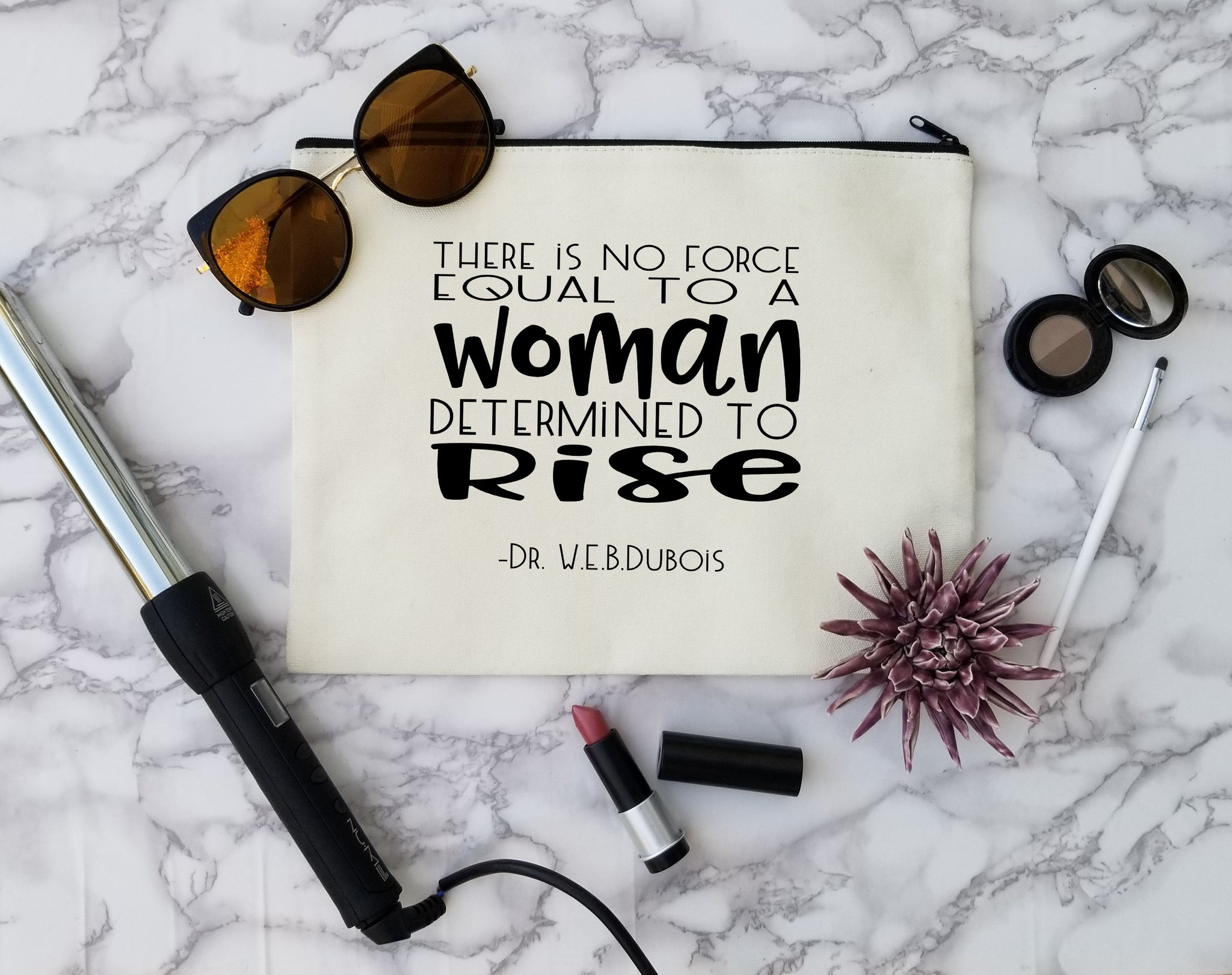 There Is No Force Equal to A Woman Determined to Rise Makeup Bag