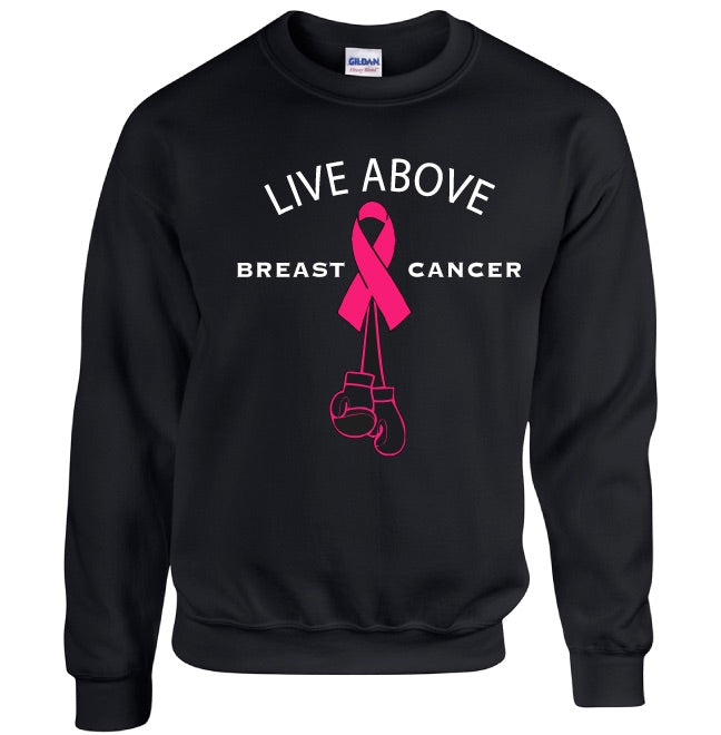 Live Above Breast Cancer sweatshirt