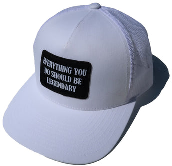 Everything you do should be Legendary Trucker- White