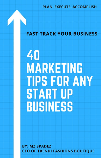 40 Marketing Tips For Any Start Up Business - Trendi Fashions Boutique