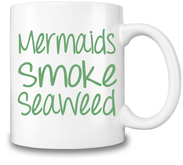 Mermaids Smoke Seaweed Coffee Mug - Trendi Fashions Boutique