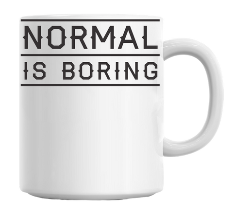 Normal Is Boring Mug - Trendi Fashions Boutique