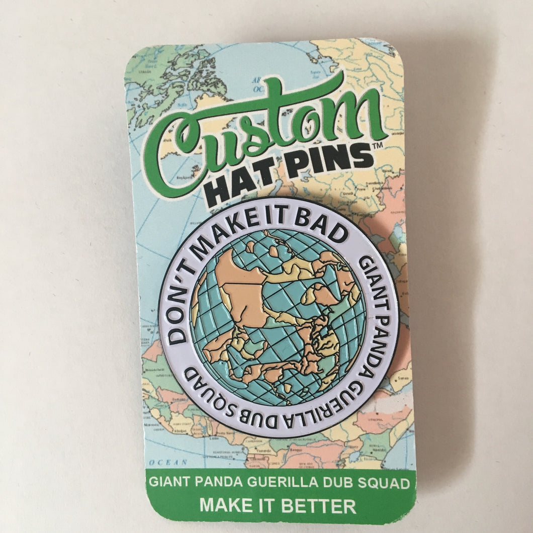 Don't Make It Bad Pin