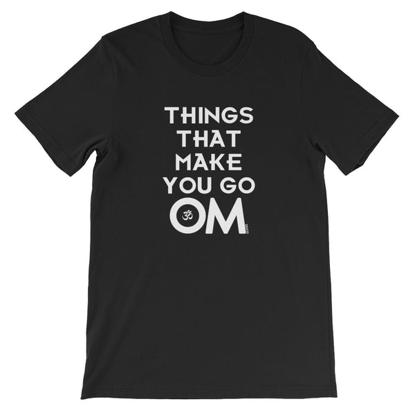 THINGS THAT MAKE YOU GO OM | UNISEX TEE - ZEN30 Chakra Glasses Color Therapy Glasses