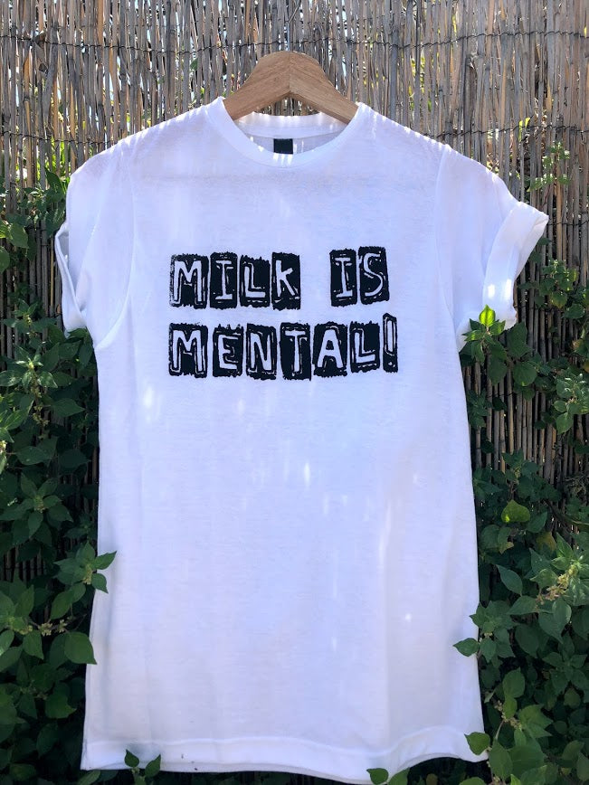 "Organic Made in USA T-shirt ""Milk is Mental!"""