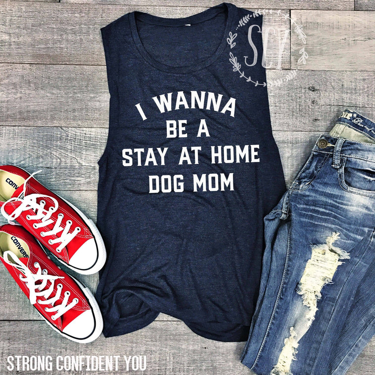 I Wanna Be A Stay At Home Dog Mom