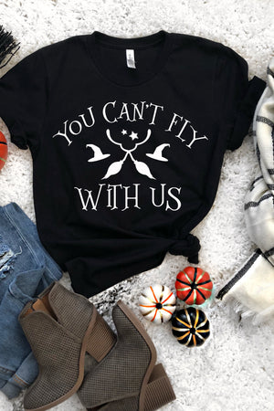 You Can't Fly With Us Tee