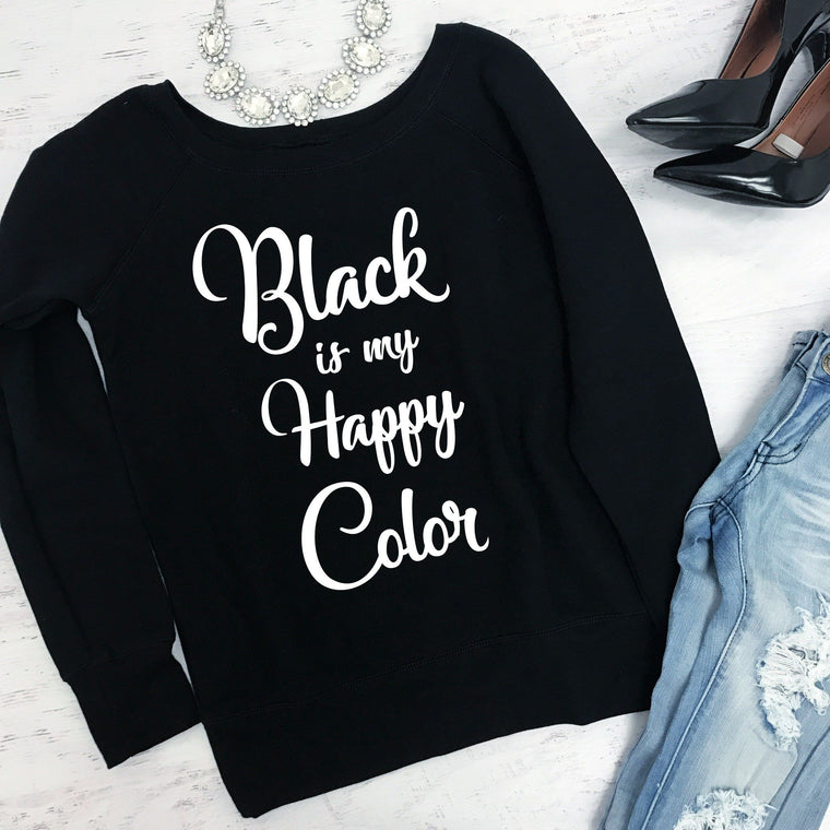 Black Is My Happy Color - Strong Confident You