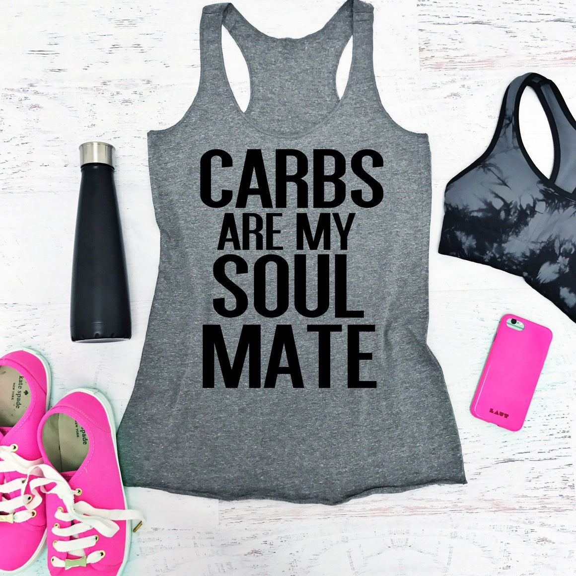 Carbs Are My Soul Mate - Strong Confident You