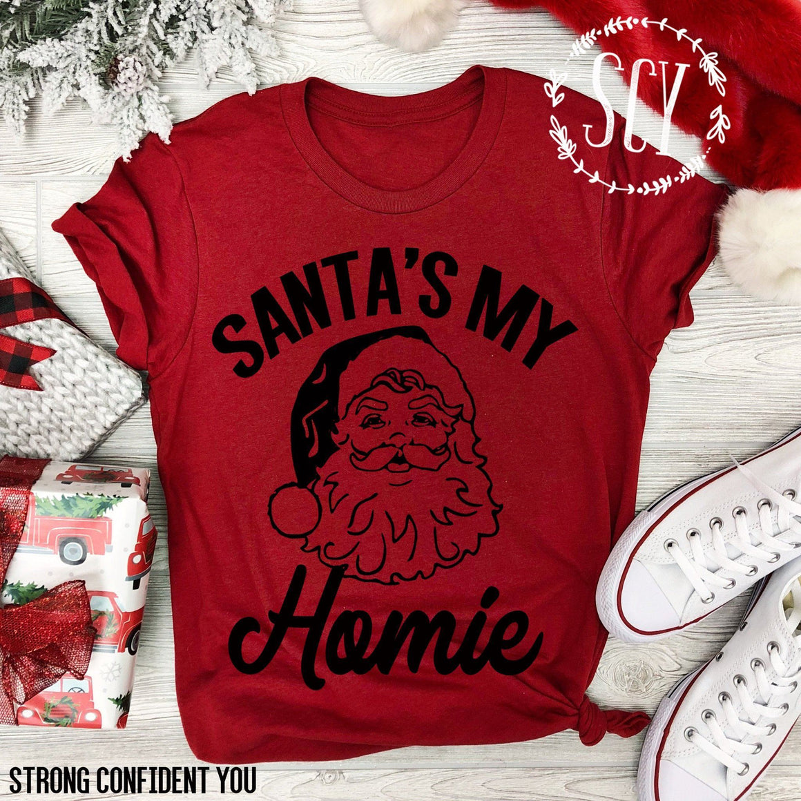 Santa's My Homie - Strong Confident You