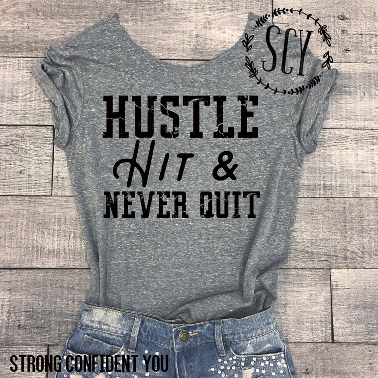 Hustle Hit and Never Quit!