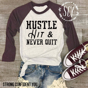 Hustle Hit and Never Quit! - women's boutique clothing Strong Confident You