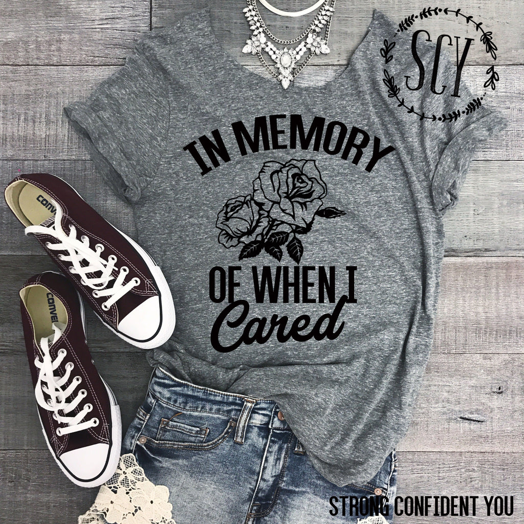 In Memory Of When I Cared - women's boutique clothing Strong Confident You