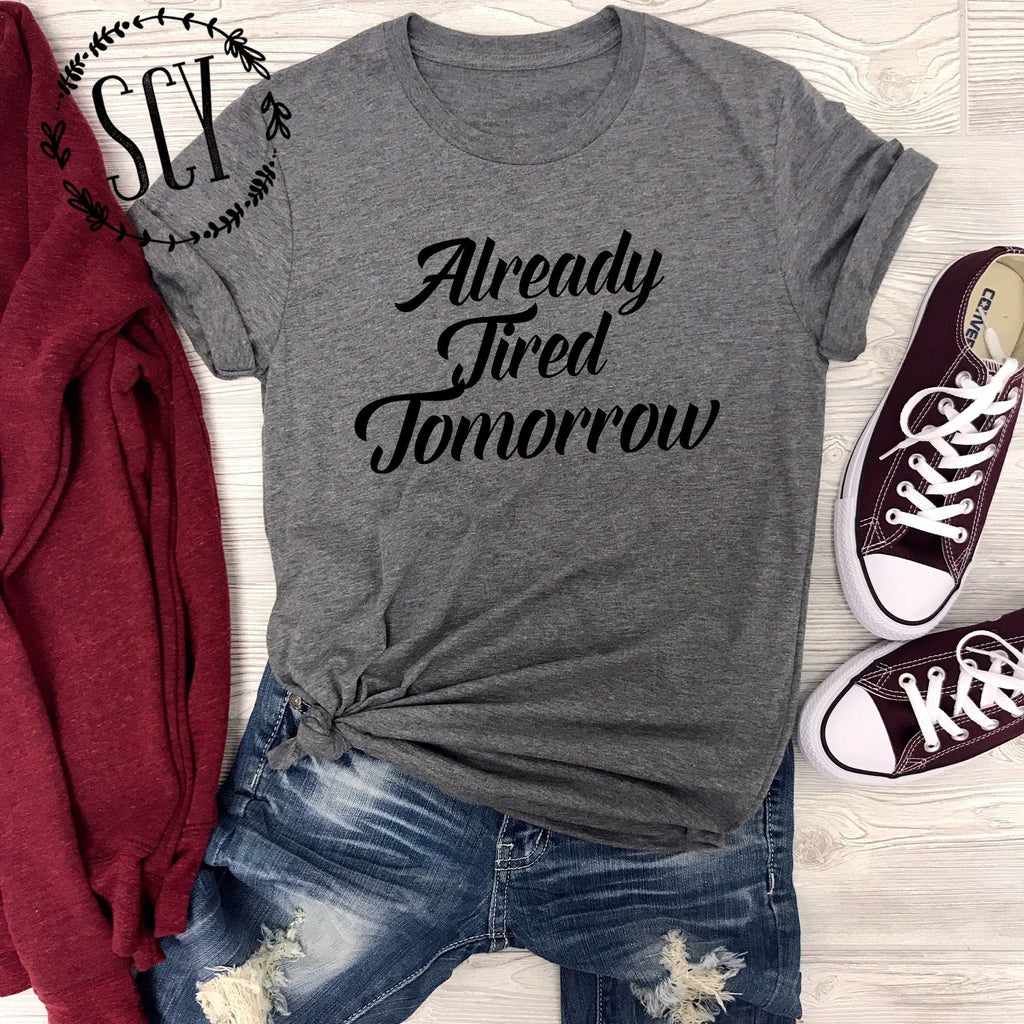 Already Tired Tomorrow - women's boutique clothing Strong Confident You