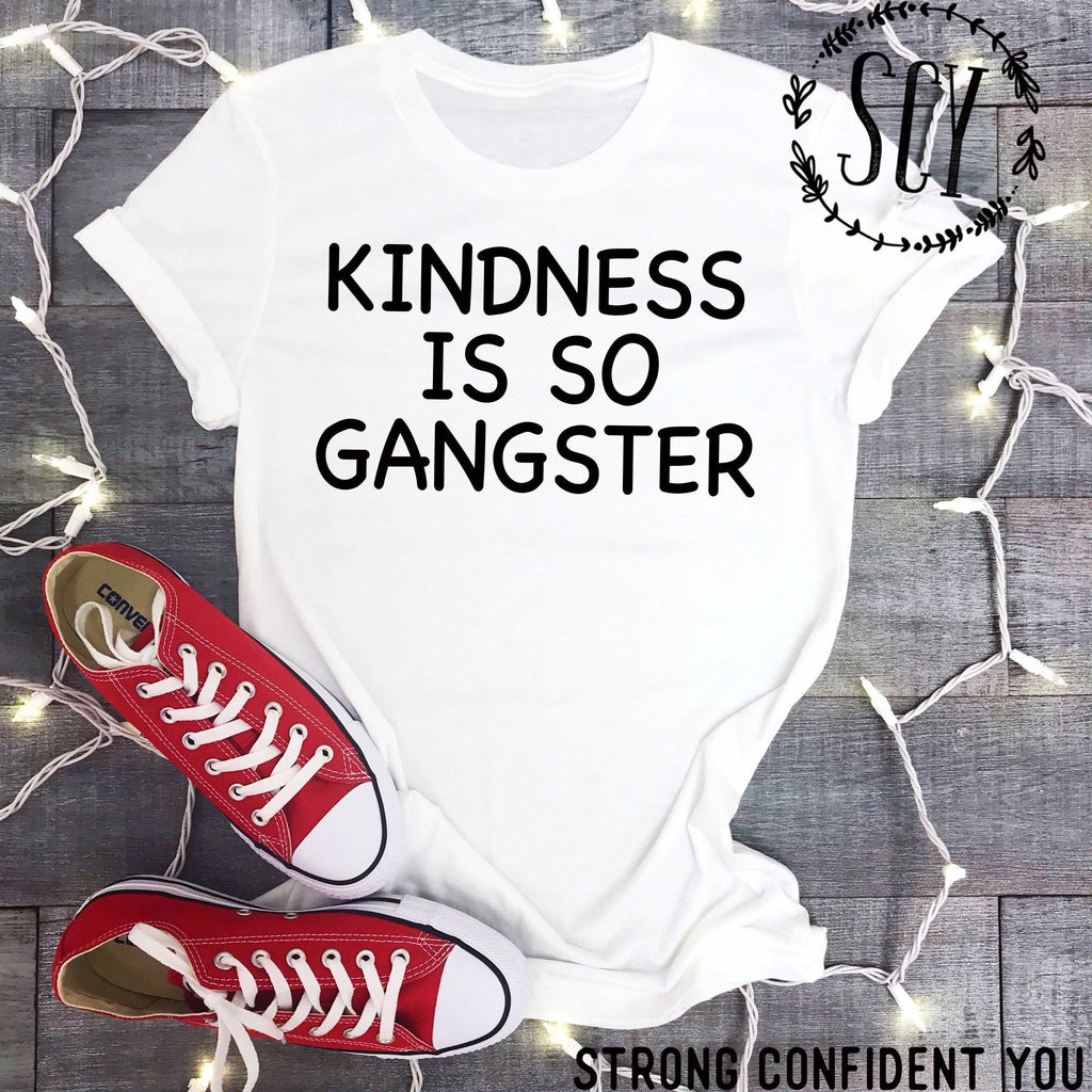 Kindness Is So Gangster - women's boutique clothing Strong Confident You