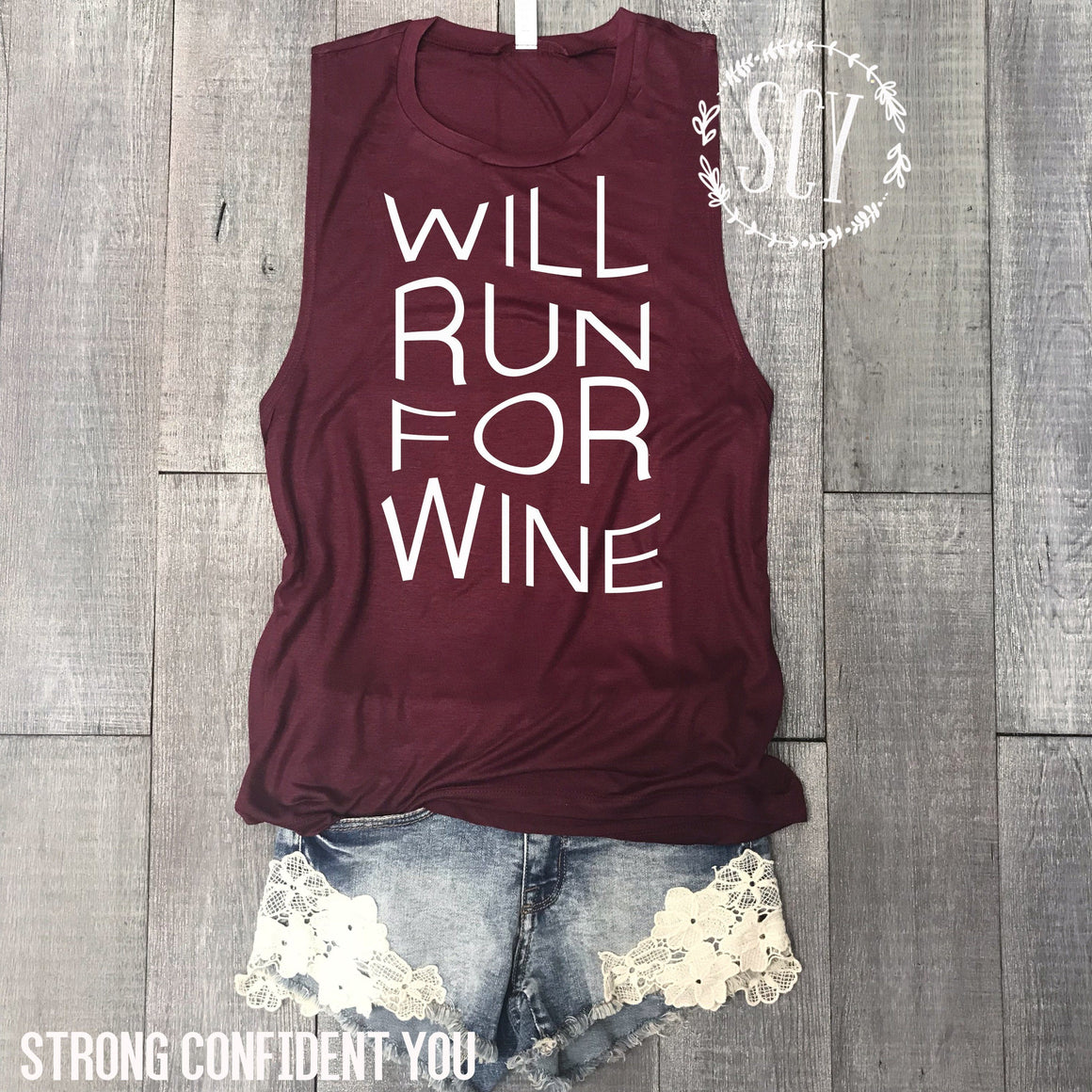 Will Run For Wine - Strong Confident You