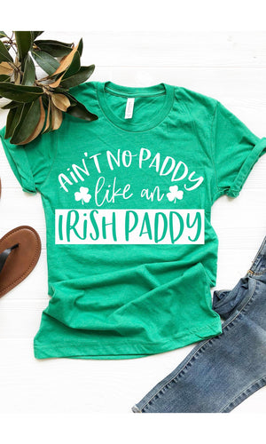 Ain't No Paddy Like An Irish Paddy - women's boutique clothing Strong Confident You