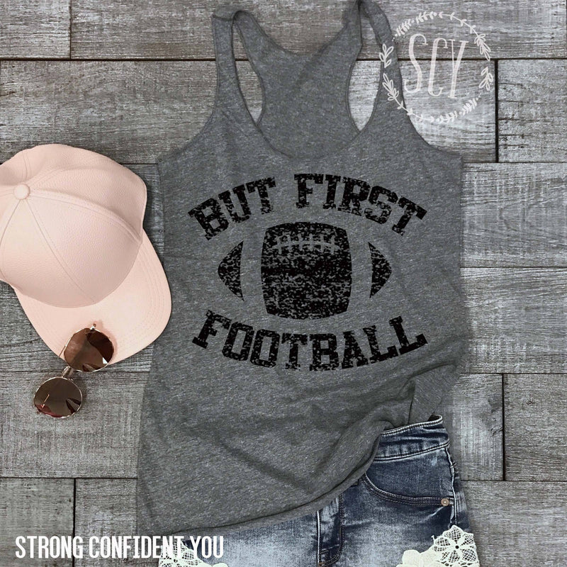 But First Football - women's boutique clothing Strong Confident You