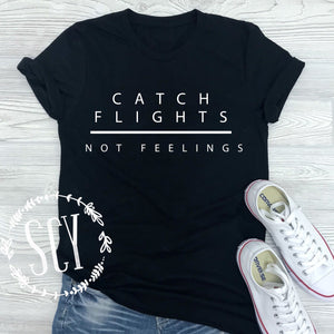 Catch Flights Not Feelings - women's boutique clothing Strong Confident You