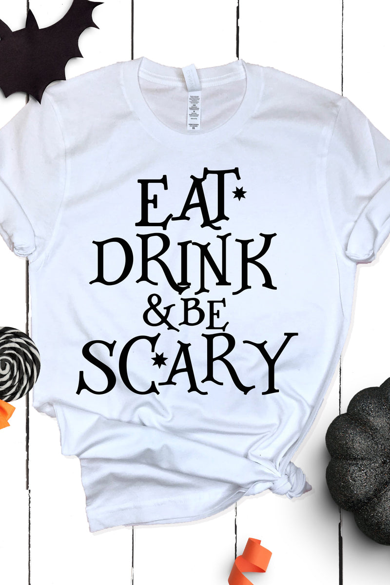 Eat Drink And Be Scary Tee - women's boutique clothing Strong Confident You