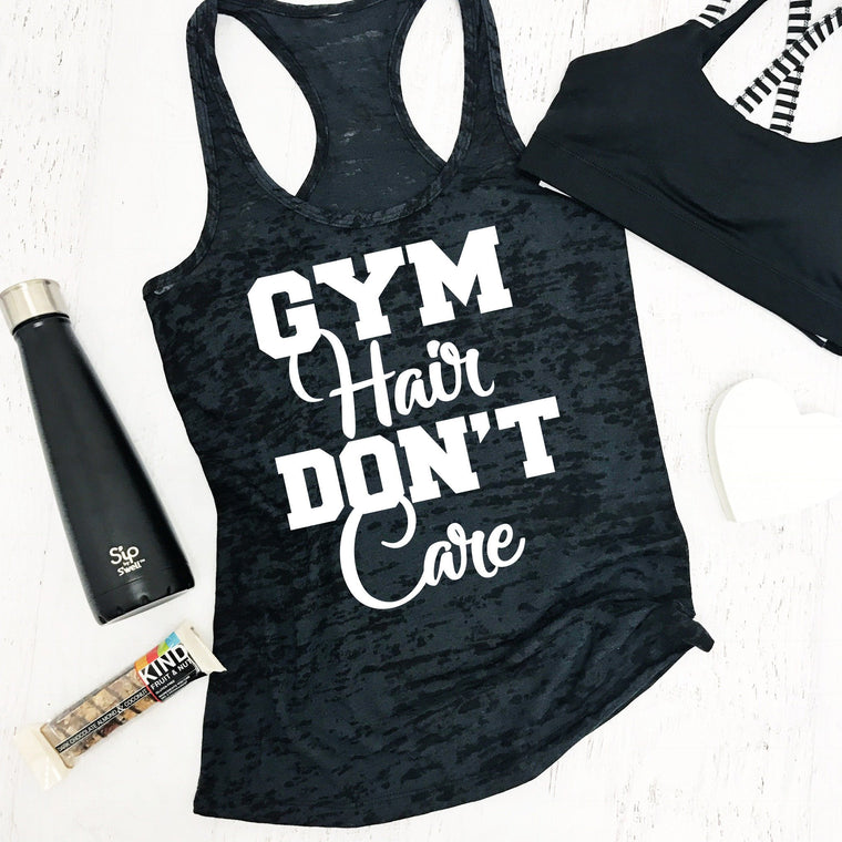 Gym Hair Don't Care - Strong Confident You
