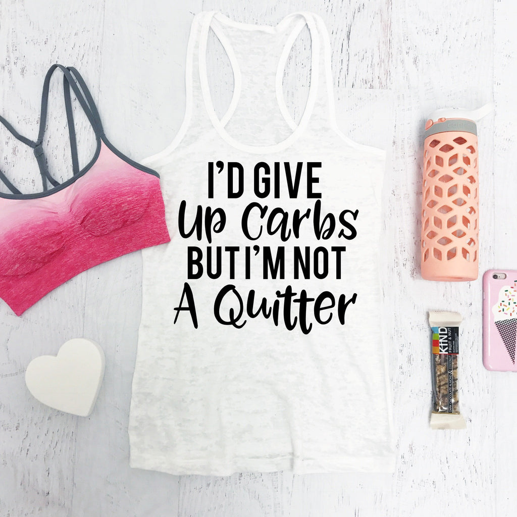 I'd Give Up Carbs But I'm Not A Quitter - women's boutique clothing Strong Confident You