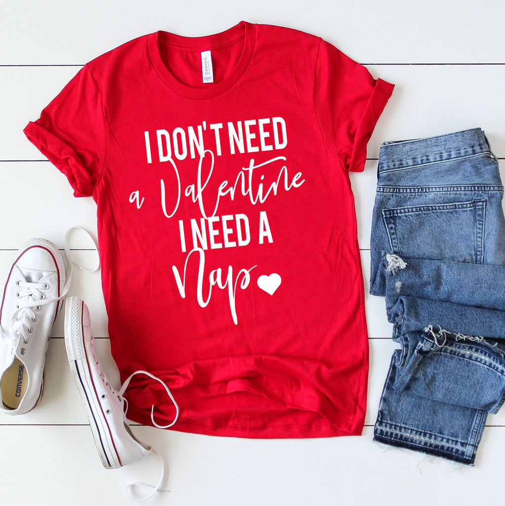I Don't Need A Valentine I Need A Nap - women's boutique clothing Strong Confident You