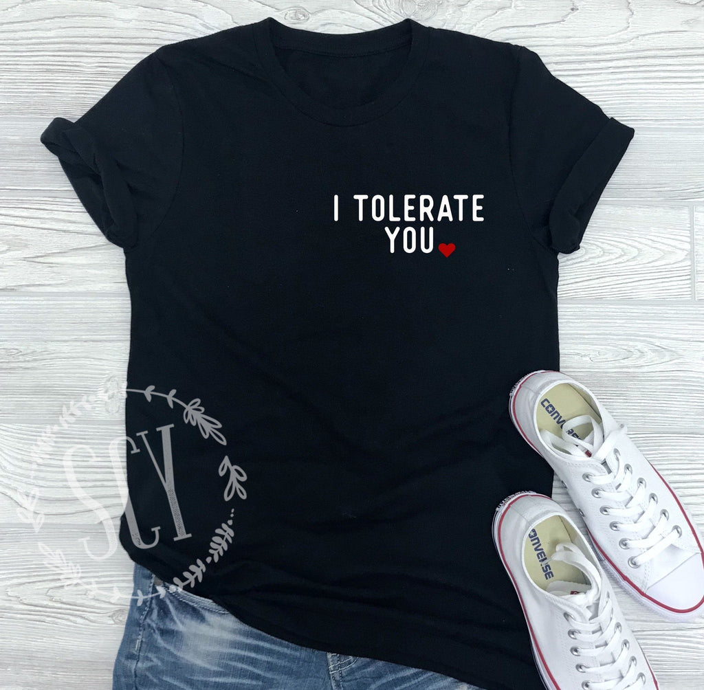 I Tolerate You - women's boutique clothing Strong Confident You