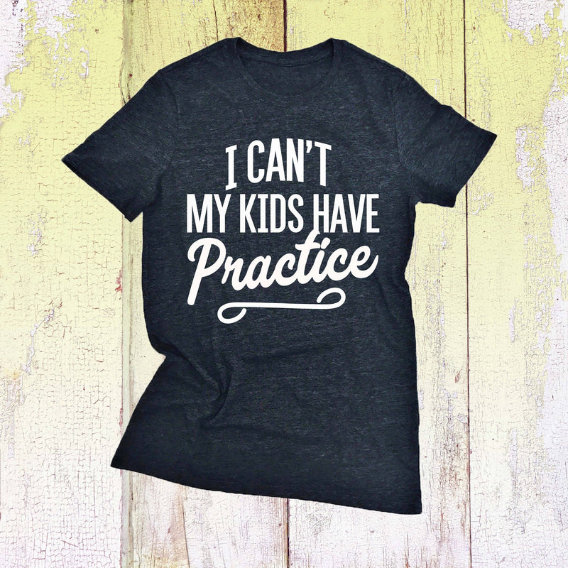 I Can't My Kids Have Practice - women's boutique clothing Strong Confident You